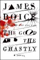 Go to record The Good and the ghastly : a novel